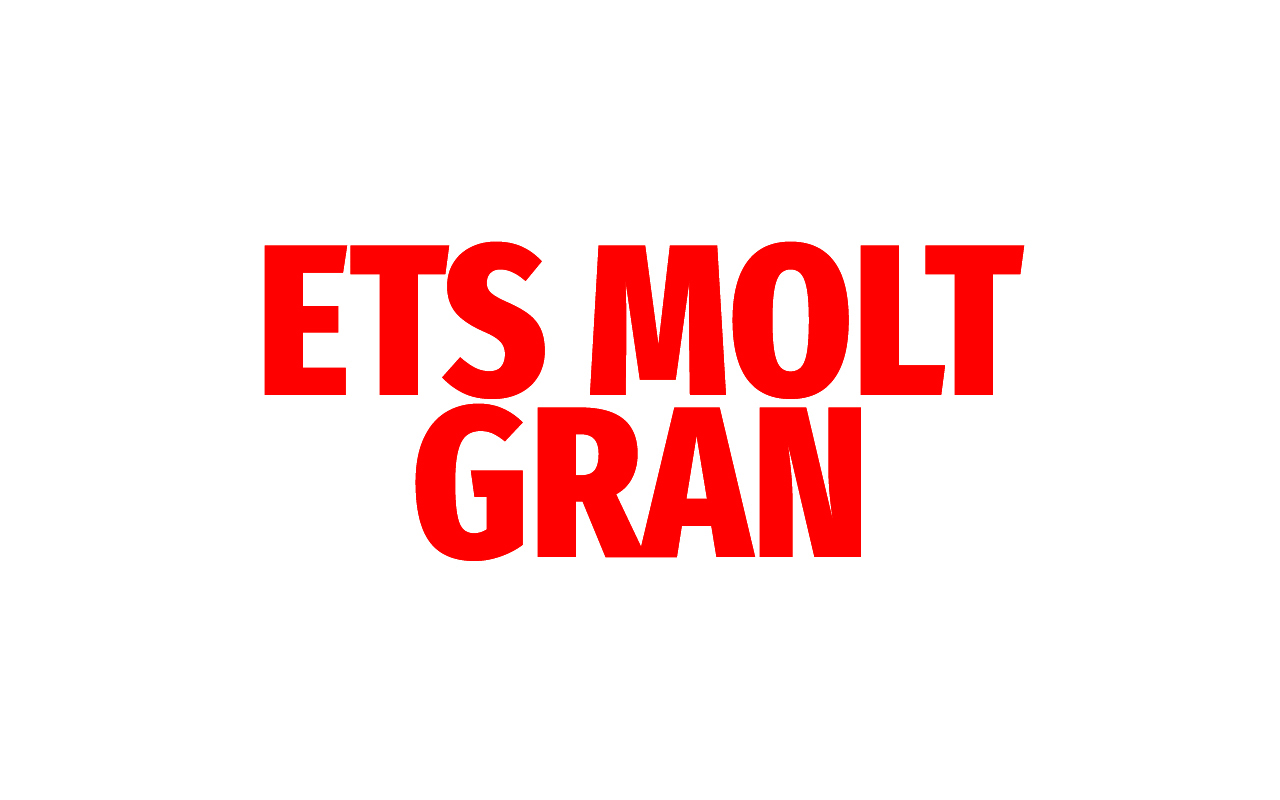 "CAMPAÑA PUBLICITARIA ""ETS MOLT GRAN"""